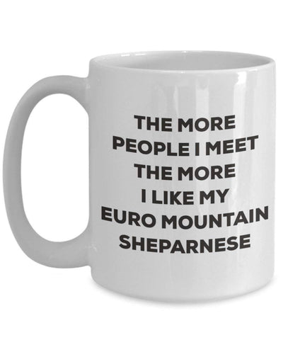 The more people I meet the more I like my Euro Mountain Sheparnese Mug