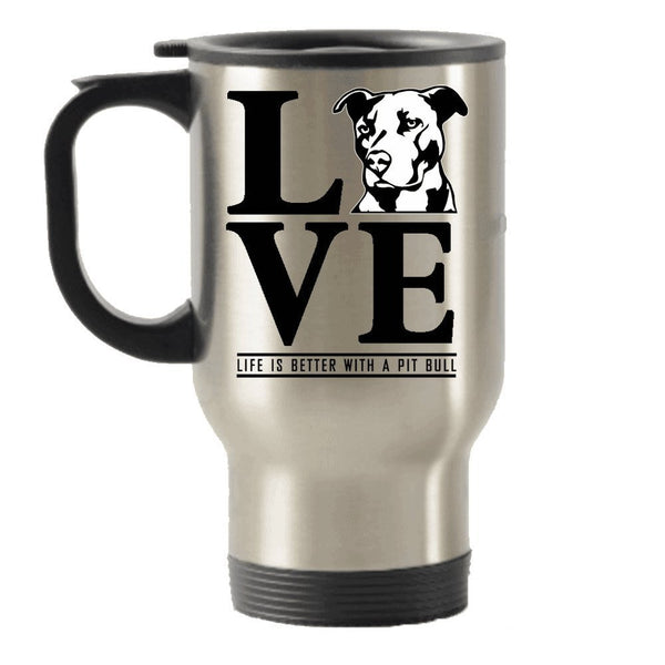 Life is Better With a Pit Bull Stainless Steel Travel Insulated Tumblers Mug
