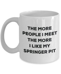 The more people i meet the more i Like My Springer Pit mug – Funny Coffee Cup – Christmas Dog Lover cute GAG regalo idea 15oz Infradito colorati estivi, con finte perline