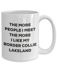The more people I meet the more I like my Border Collie Lakeland Mug