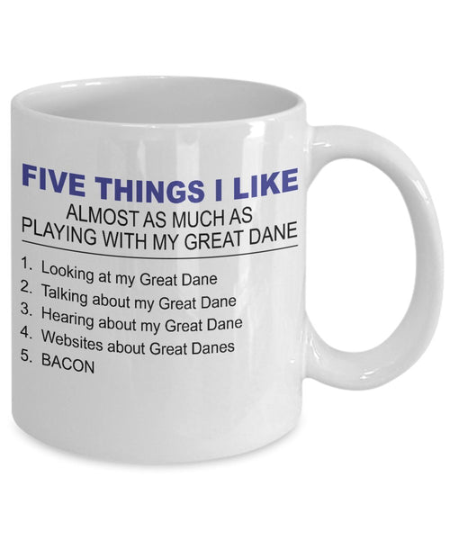 Great Dane Mug - Five Thing I Like About My Great Dane - 11 Oz Ceramic Coffee Mug by DogsMakeMeHappy
