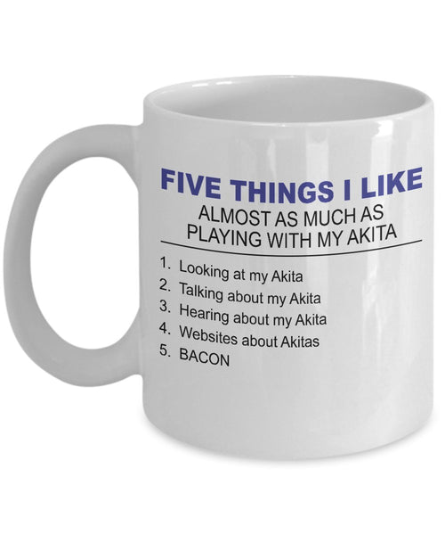 Akita Mug - Five Thing I Like About My Akita - 11 Oz Ceramic Coffee Mug - Akita Lover Gifts