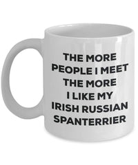 The more people I meet the more I like my Irish Russian Spanterrier Mug - Funny Coffee Cup - Christmas Dog Lover Cute Gag Gifts Idea