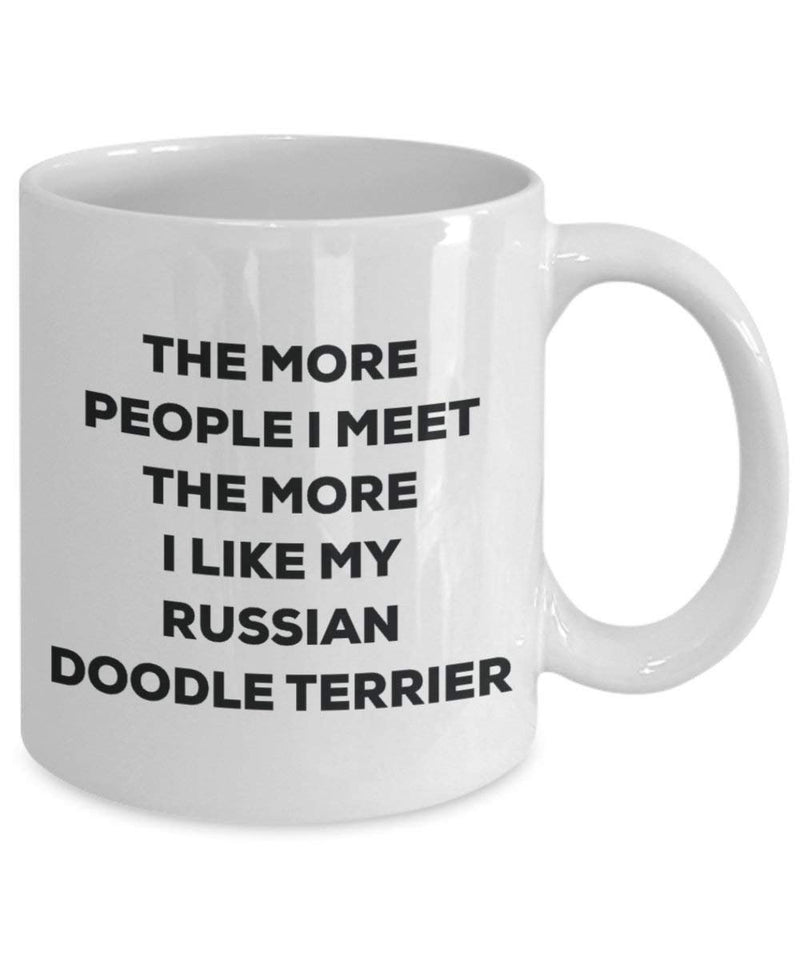 The more people I meet the more I like my Russian Doodle Terrier Mug
