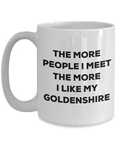 The More People I Meet The More I Like My Goldenshire Mug
