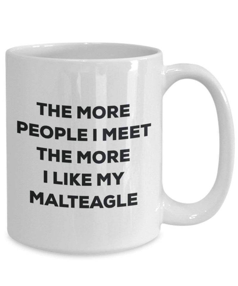 The more people I meet the more I like my Malteagle Mug