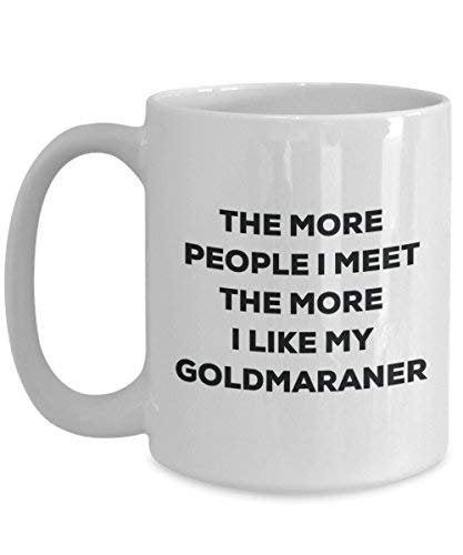 The More People I Meet The More I Like My Goldmaraner Mug - Funny Coffee Cup - Christmas Dog Lover Cute Gag Gifts Idea