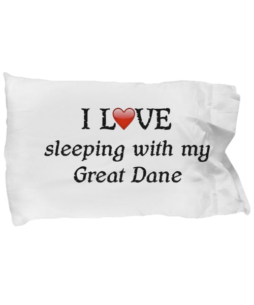 SpreadPassion I Love My Great Dane Pillowcase