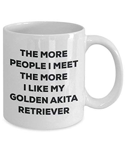 The More People I Meet The More I Like My Golden Akita Retriever Mug - Funny Coffee Cup - Christmas Dog Lover Cute Gag Gifts Idea