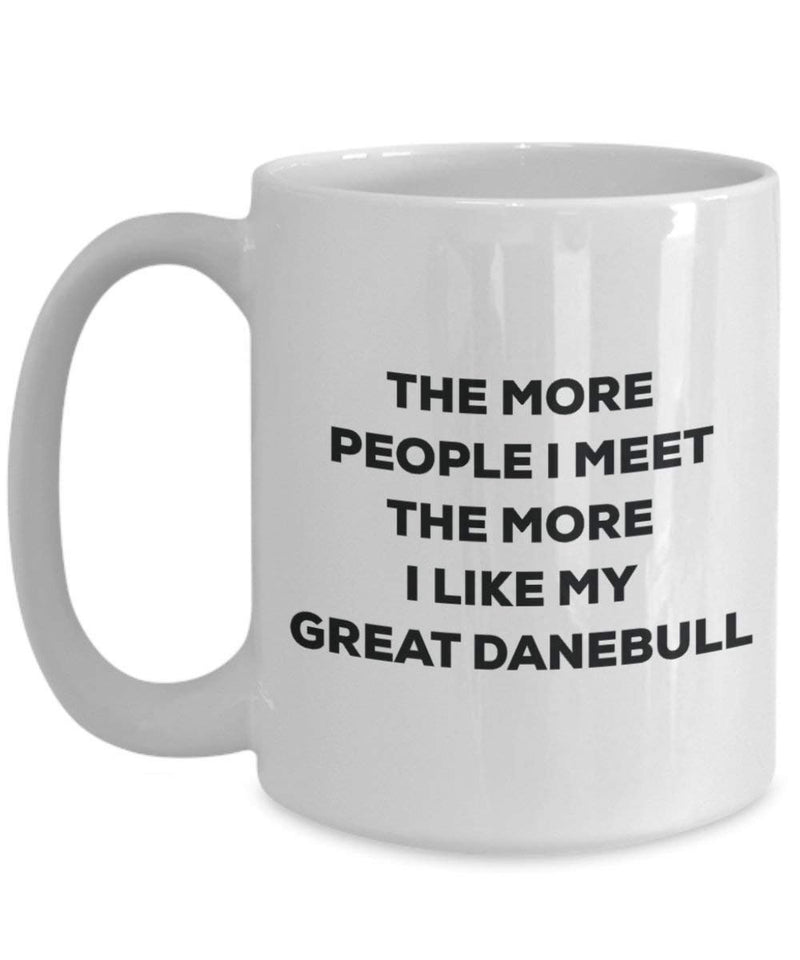 The more people I meet the more I like my Great Danebull Mug