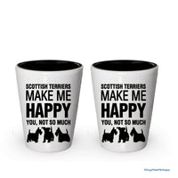 Scottish Terriers Make Me Happy- Funny Shot Glasses (6)
