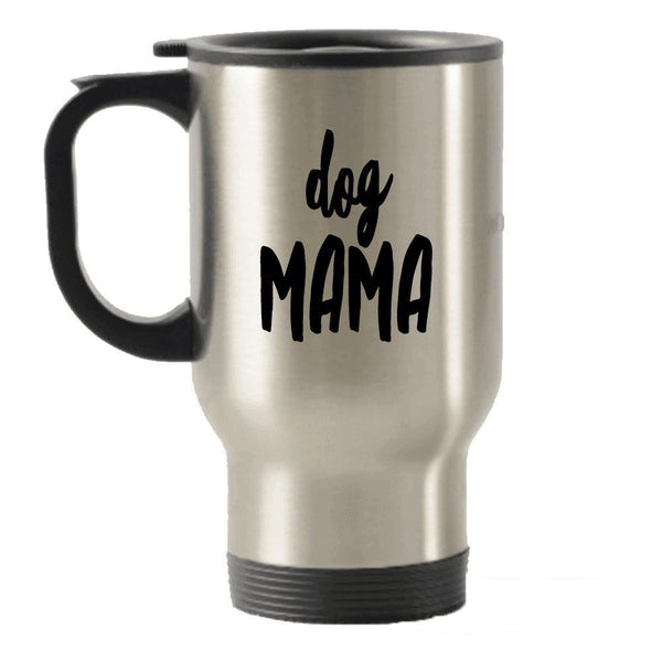 Dog Mama Travel Mug - Gift For Women Who Love Dogs - Birthday Christmas Present