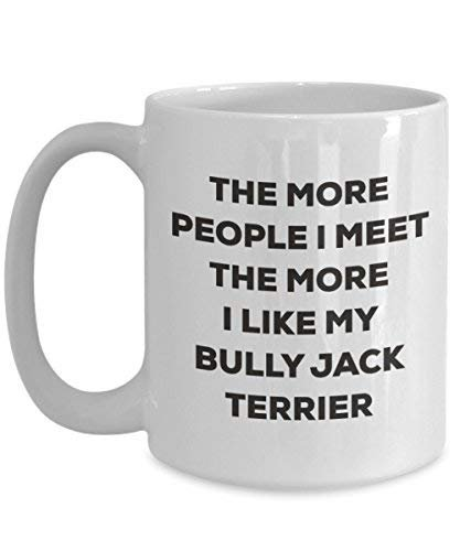The More People I Meet The More I Like My Bully Jack Terrier Mug