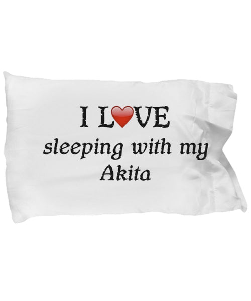 DogsMakeMeHappy I Love My Akita Pillowcase