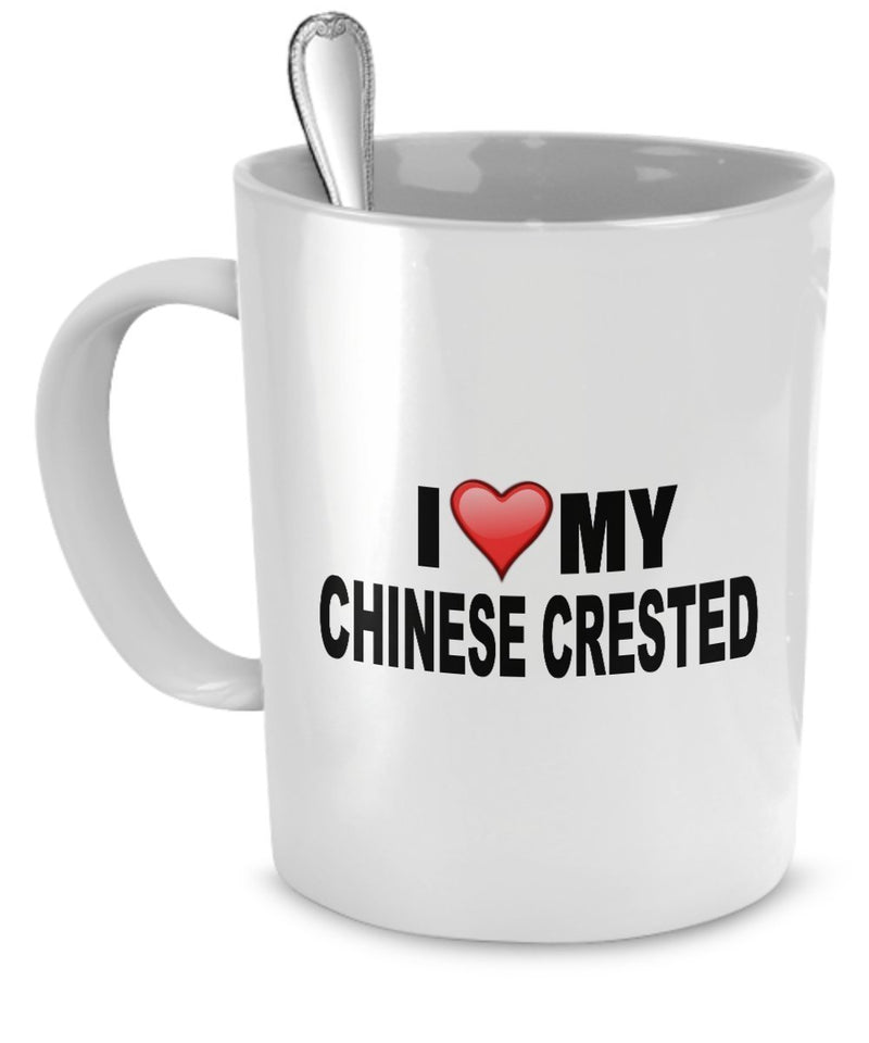Chinese Crested Mug(Tasses à café) - I Love My Chinese Crested - Chinese Crested Lover Gifts