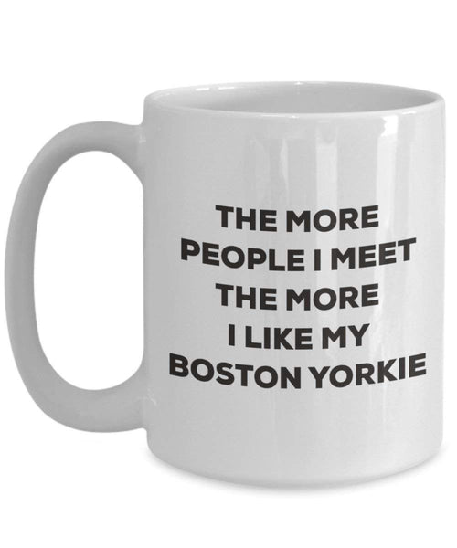 The more people I meet the more I like my Boston Yorkie Mug - Funny Coffee Cup - Christmas Dog Lover Cute Gag Gifts Idea