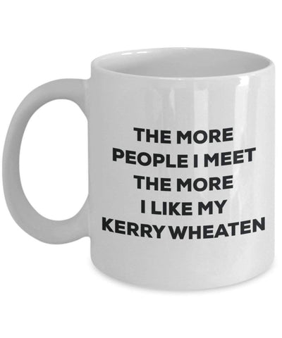 The more people I meet the more I like my Kerry Wheaten Mug