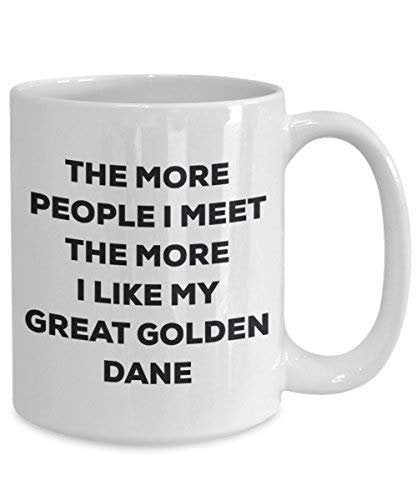 The More People I Meet The More I Like My Great Golden Dane Mug - Funny Coffee Cup - Christmas Dog Lover Cute Gag Gifts Idea