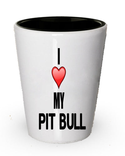 I Love My Pit Bull Shot Glass - Pit Bull Lover Gifts