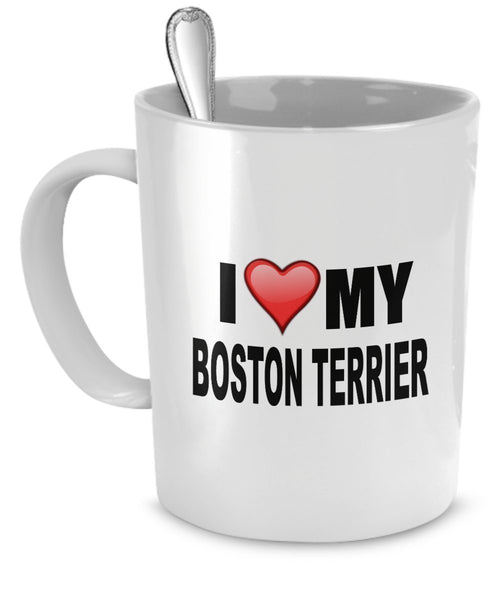 Boston Terrier Mug(Tasses à café) - I Love My Boston Terrier - Boston Terrier Lover Gifts- Dog Lover Gifts