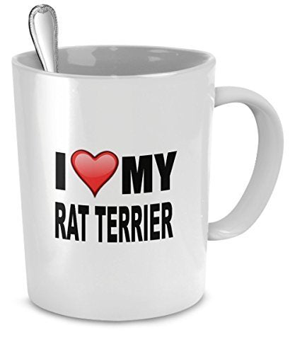 Rat Terrier Mug - I Love My Rat Terrier- Rat Terrier Lover Gifts- Dog Lover Gifts- 11 Oz Ceramic Mug