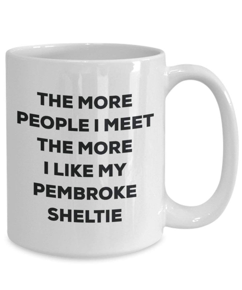 The more people I meet the more I like my Pembroke Sheltie Mug