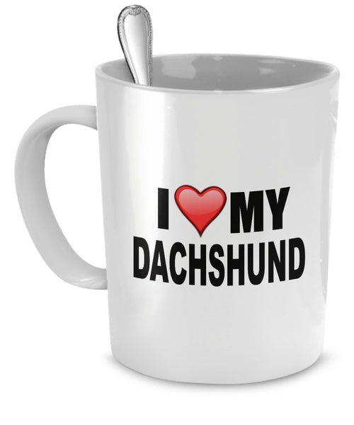 Dachshund Mug - I Love My Dachshund - Dachshund Lover Gifts- Dog Lover Gifts- 11 Oz Ceramic Mug