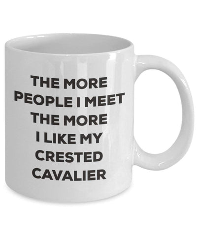 The more people I meet the more I like my Crested Cavalier Mug