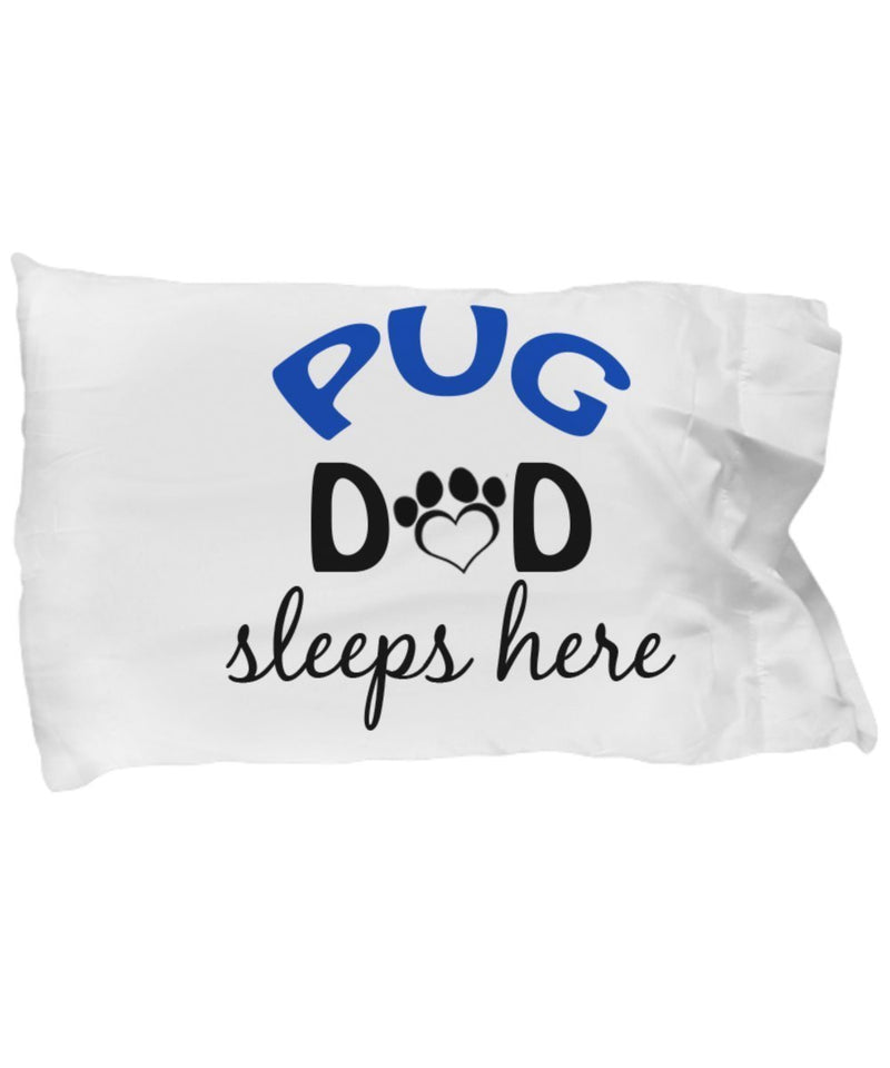 DogsMakeMeHappy Pug Mom and Dad Pillowcases (Dad)