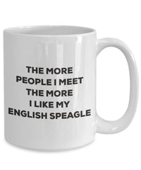The more people I meet the more I like my English Speagle Mug - Funny Coffee Cup - Christmas Dog Lover Cute Gag Gifts Idea