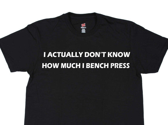I Don't Know How Much I Bench Press Black T-Shirt (Men's) - Swole Athletics