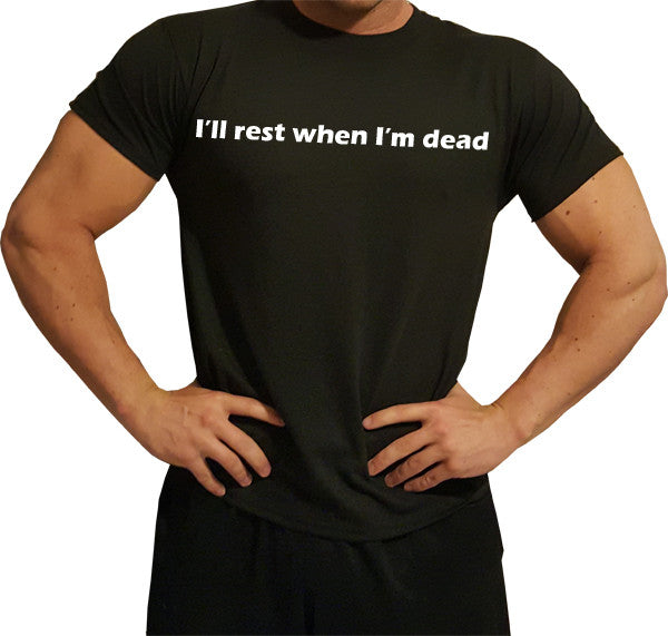 I'll rest when I'm dead Black T-Shirt (Men's) - Swole Athletics