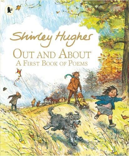 Out and About: A First Book of Poems by Shirley Hughes