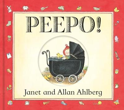 PEEPO! (Board Book) by Allan Ahlberg and Janet Ahlberg