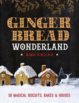 Gingerbread Wonderland by Mima Sinclair
