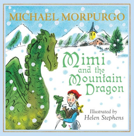 Mimi and the Mountain Dragon by Michael Morpurgo