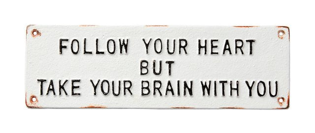 "Placa  ""FOLLOW YOUR HEART"""