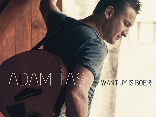 Adam Tas - Want jy is Boer