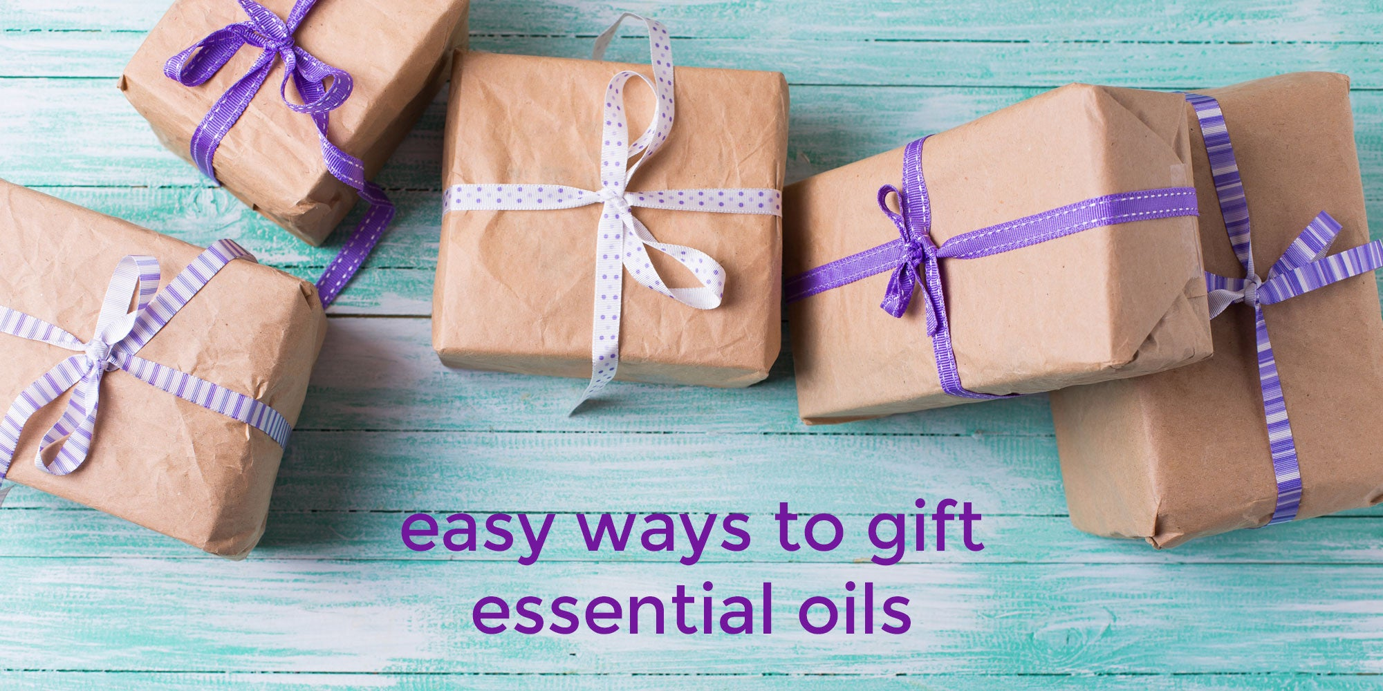 Easy Ways to Gift Essential Oils