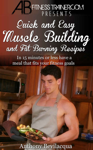 Quick and Easy Muscle Building and Fat Burning Recipes