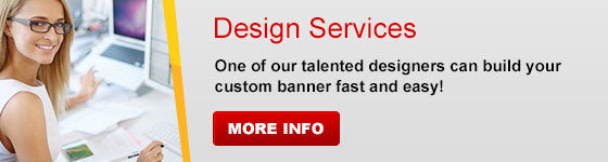 Our talented designers can build your custom banner fast and easy!