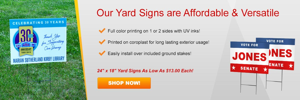 Our Yard Signs are Affordable & Versatile!