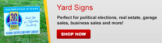 Yard signs are perfect for political elections, real estate and more!