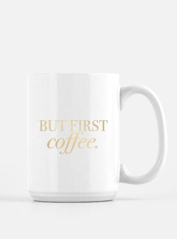 Trendy Foil Coffee Mug - But First, Coffee