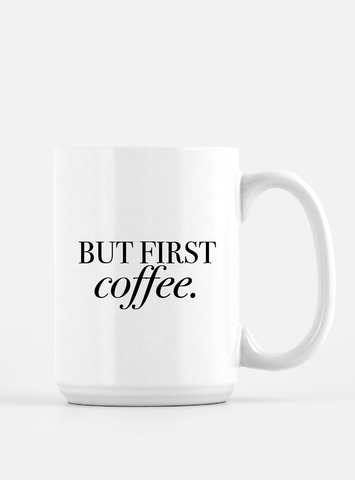 Trendy Coffee Mug - But First, Coffee