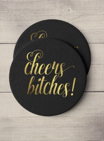 Gold Foil Black Coaster Set - Cheers Bitches!