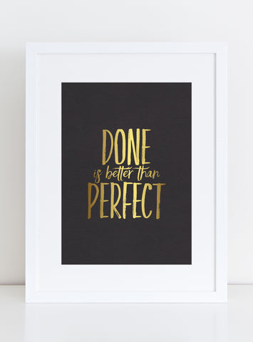 Gold Foil Art Print - Done is Better than Perfect