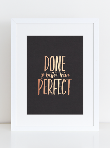 Black and Rose Gold Foil Art Print - Done is Better than Perfect