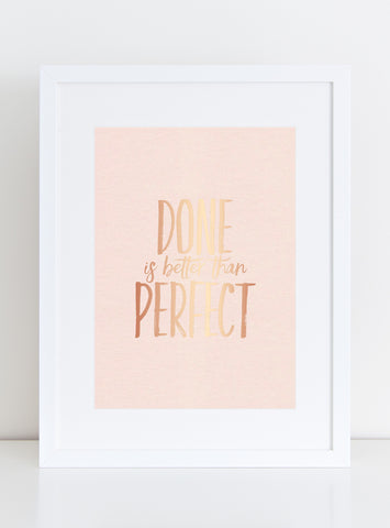 Blush and Rose Gold Foil Art Print - Done is Better than Perfect