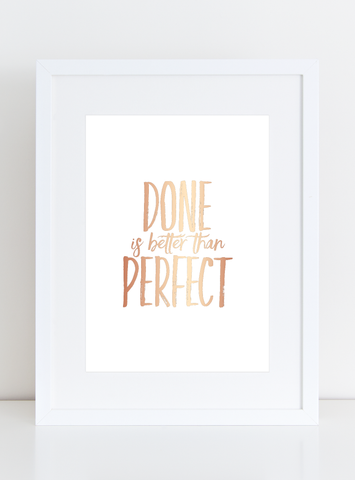 Rose Gold Foil Art Print - Done is Better than Perfect